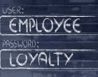 Loyal Employees are your Most Valuable Asset!