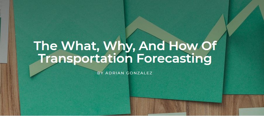 The What, Why, And How Of Transportation Forecasting