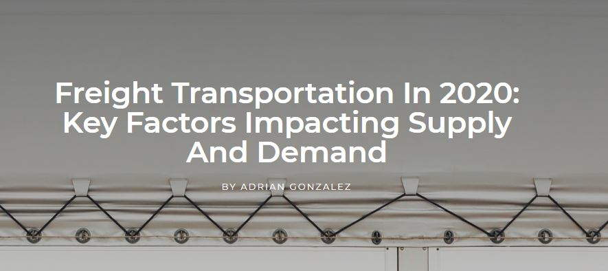 Freight Transportation In 2020: Key Factors Impacting Supply And Demand