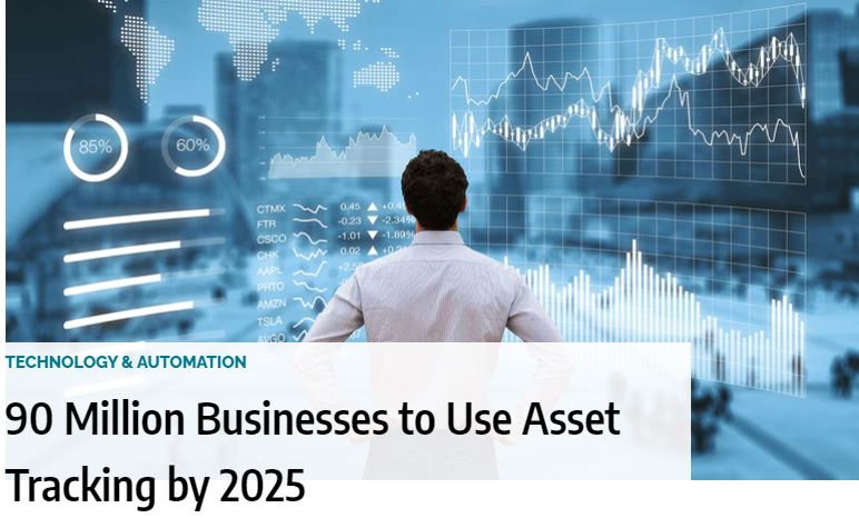 90 Million Businesses to Use Asset Tracking by 2025